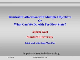 Bandwidth Allocation with Multiple Objectives Or What Can We Do with Per-Flow State?