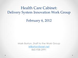 Health Care Cabinet:  Delivery System Innovation Work Group  February 6, 2012
