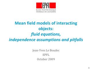 Mean field models of interacting objects:  fluid equations, independence assumptions and pitfalls