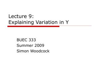 Lecture 9:  Explaining Variation in Y