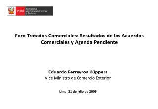 Foro Tratados Comerciales: Resultados de los Acuerdos Comerciales y Agenda Pendiente