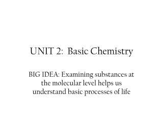 UNIT 2:  Basic Chemistry