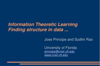 Information Theoretic Learning Finding structure in data ...