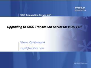 Upgrading to CICS Transaction Server for z/OS V4.1