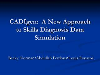 CADIgen:  A New Approach to Skills Diagnosis Data Simulation