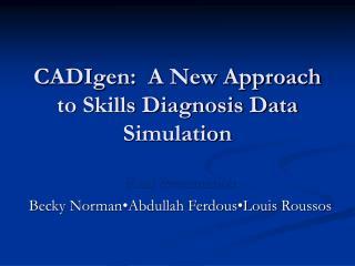 CADIgen:  A New Approach to Skills Diagnosis Data Simulation
