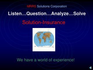 Listen…Question…Analyze…Solve
