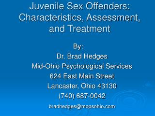 Juvenile Sex Offenders:  Characteristics, Assessment, and Treatment