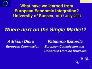 What have we learned from  European Economic Integration?  University of Sussex , 16-17 July 2007