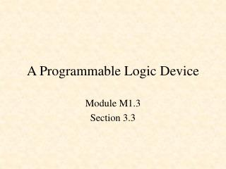 A Programmable Logic Device