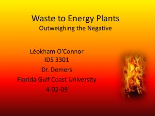 Waste to Energy Plants Outweighing the Negative