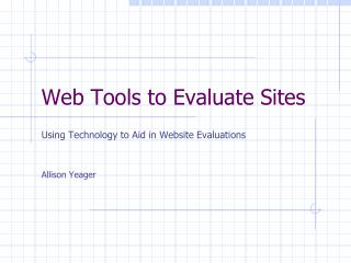 Web Tools to Evaluate Sites