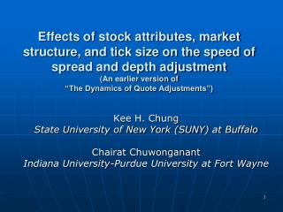 Kee H. Chung State University of New York (SUNY) at Buffalo Chairat Chuwonganant