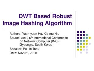 DWT Based Robust Image Hashing Algorithm