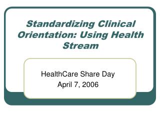 Standardizing Clinical Orientation