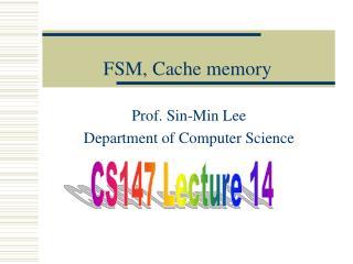 FSM, Cache memory