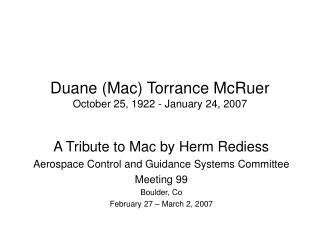 Duane Mac Torrance McRuer October 25, 1922 - January 24, 2007