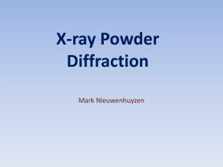 X-ray Powder Diffraction