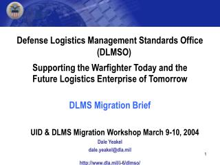 Defense Logistics Management Standards Office (DLMSO) Supporting the Warfighter Today and the