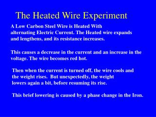 A Low Carbon Steel Wire is Heated With  alternating Electric Current. The Heated wire expands and lengthens, and its res