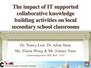 Dr. Nancy Law, Dr. Allan Yuen Ms. Elaine Wong & Mr. Johnny Yuen Acknowledgement: QEF, RGC, UGC