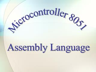 Microcontroller 8051 Assembly Language
