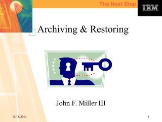Archiving & Restoring