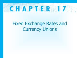 Fixed Exchange Rates and Currency Unions