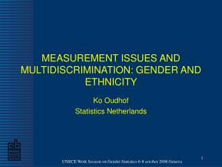 MEASUREMENT ISSUES AND MULTIDISCRIMINATION: GENDER AND ETHNICITY