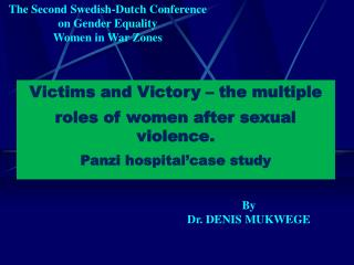 Victims and Victory – the multiple roles of women after sexual violence. Panzi hospital'case study
