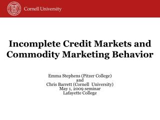 Incomplete Credit Markets and Commodity Marketing Behavior