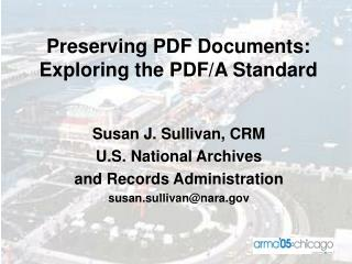 Preserving PDF Documents: Exploring the PDF/A Standard