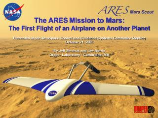 The ARES Mission to Mars: The First Flight of an Airplane on Another Planet