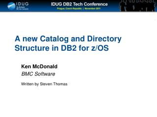 A new Catalog and Directory  Structure in DB2 for z/OS