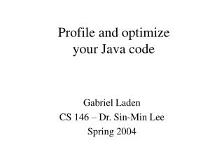 Profile and optimize your Java code