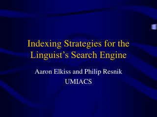Indexing Strategies for the Linguist's Search Engine