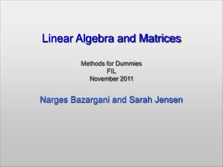 Linear Algebra and Matrices  Methods for Dummies FIL November 2011