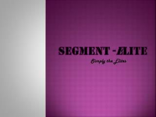 Segment - E lite