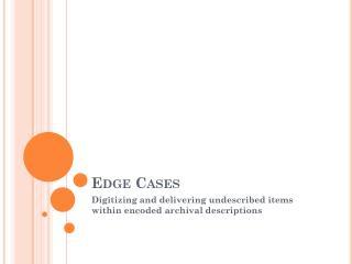 Edge Cases