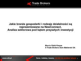Marcin Rafa? Kiepas X-Trade Brokers Dom Maklerski SA
