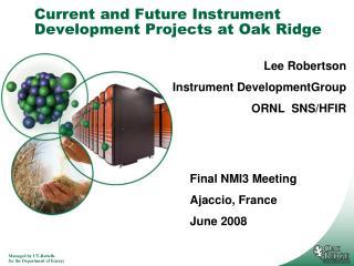 Current and Future Instrument Development Projects at Oak Ridge
