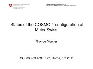 Status of the COSMO-1 configuration at MeteoSwiss  Guy de Morsier