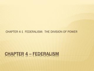 CHAPTER 4 -- FEDERALISM