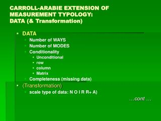 CARROLL-ARABIE EXTENSION OF MEASUREMENT TYPOLOGY: DATA (& Transformation)