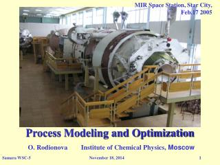 Process Modeling and Optimization O. Rodionova        Institute of Chemical Physics,  Moscow
