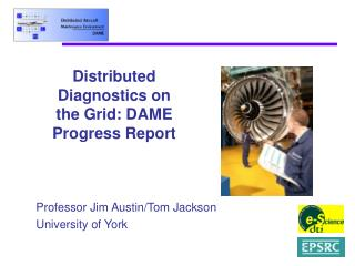Distributed Diagnostics on the Grid: DAME Progress Report