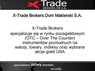 X-Trade Brokers Dom Maklerski  S.A.
