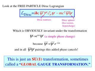 L Dirac = i ħ c  g m       mc 2 
