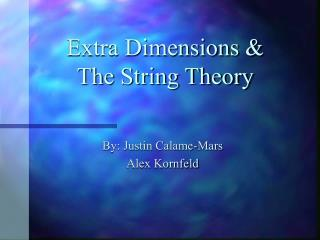 Extra Dimensions & The String Theory
