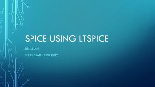 SPICE Using  LTSpice